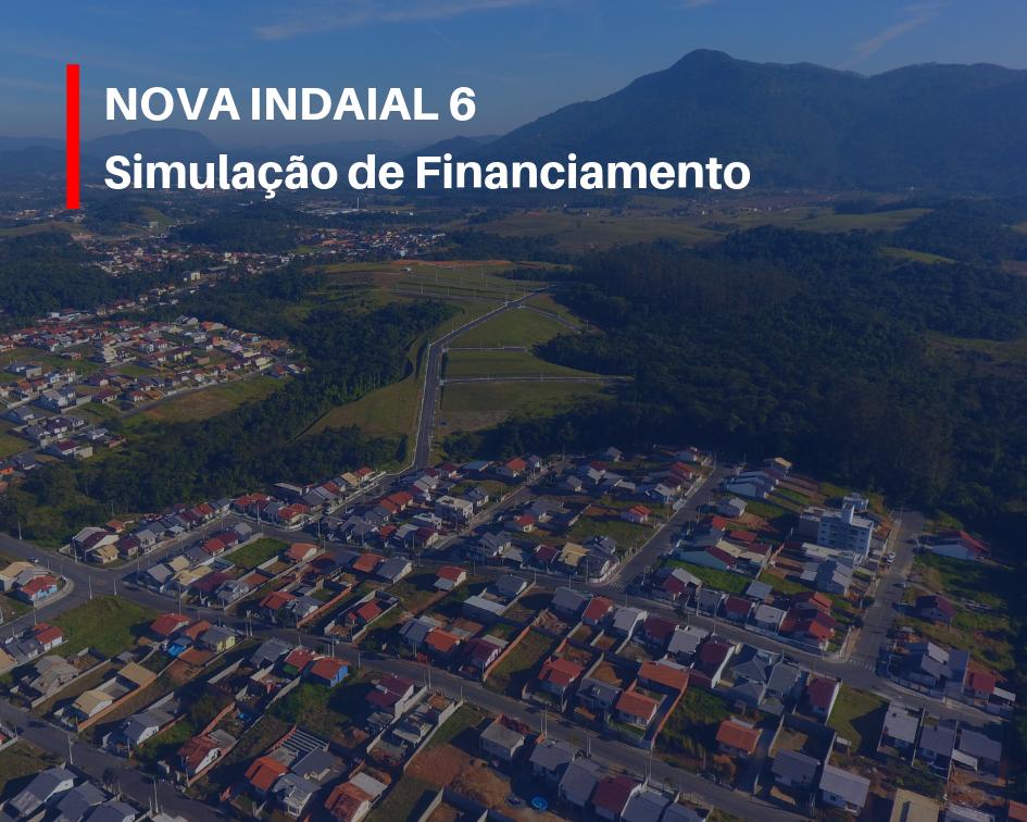 Nova Indaial 6: Faça a simulação de financiamento